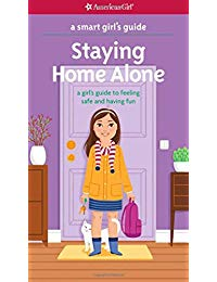 A Smart Girl's Guide: Staying Home Alone (Revised): A Girl's Guide to Feeling Safe and Having Fun