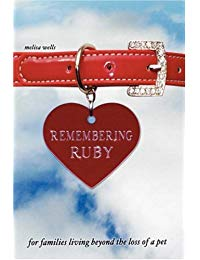 Remembering Ruby: For Families Living Beyond the Loss of a Pet