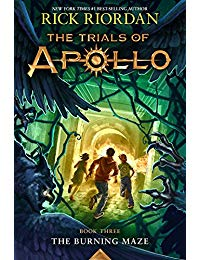 The Trials of Apollo Book Three The Burning Maze