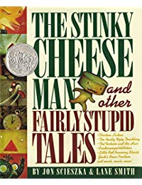 The Stinky Cheese Man: And Other Fairly Stupid Tales