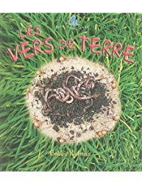Les Vers de Terre (Petit Monde Vivant)