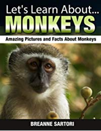 Monkeys: Amazing Pictures and Facts About Monkeys (Let's Learn About)