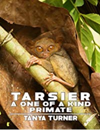 Tarsier: A One Of A Kind Primate: Do Your Kids Know This? A Children's Picture Book (Amazing Creature Series 20)