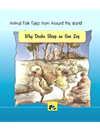 Why Ducks Sleep on one Leg (Animal Folk Tales Book 2)