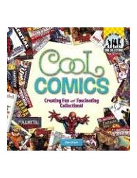 Cool Comics:: Creating Fun and Fascinating Collections!