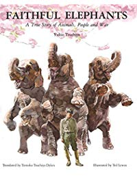 Faithful Elephants: A True Story of Animals, People, and War