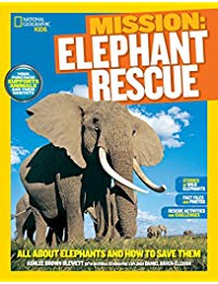 National Geographic Kids Mission: Elephant Rescue: All About Elephants and How to Save Them
