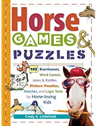 Horse Games & Puzzles: 102 Brainteasers, Word Games, Jokes & Riddles, Picture Puzzlers, Matches & Logic Tests for Horse-Loving Kids