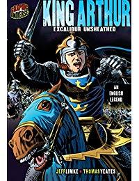 King Arthur: Excalibur Unsheathed [An English Legend]