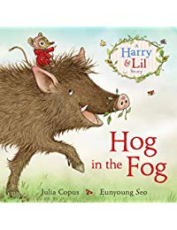 Hog in the Fog: A Harry And Lil Story