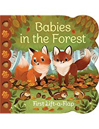 Babies in the Forest: Chunky Lift a Flap Board Book