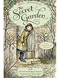 The Secret Garden: The 100th Anniversary Edition with Tasha Tudor Art and Bonus Materials