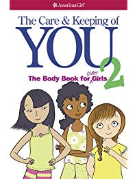 The Care and Keeping of You 2: The Body Book for Older Girls