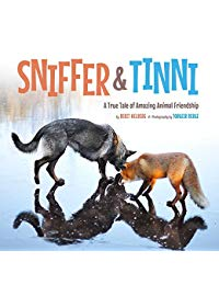 Sniffer & Tinni: A True Tale of Amazing Animal Friendship