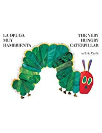 La oruga muy hambrienta/The Very Hungry Caterpillar: bilingual board book