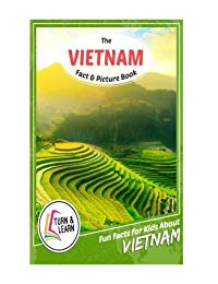 The Vietnam Fact and Picture Book: Fun Facts for Kids About Vietnam