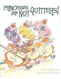 Princesses Are Not Quitters!