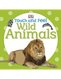 Touch and Feel: Wild Animals