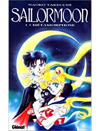 SAILOR MOON T01 - MÉTAMORPHOSE