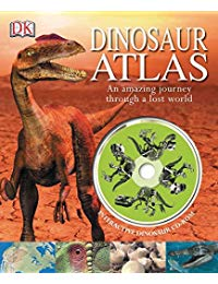 Dinosaur Atlas: An Amazing Journey Through a Lost World