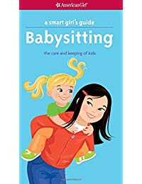 A Smart Girl's Guide: Babysitting (Revised)