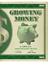 Growing Money: A Complete Investing Guide for Kids (Reissue)