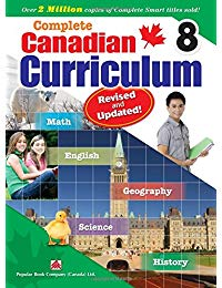 Complete Canadian Curriculum 8 (Revised & Updated): A Grade 8 integrated workbook covering Math, English, History, Geography, and Science