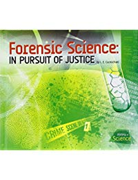 Forensic Science:: In Pursuit of Justice