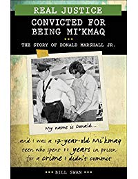 Real Justice: Convicted for Being Mi'kmaq: The story of Donald Marshall Jr.