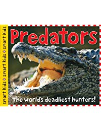 Smart Kids: Predators: The World's Deadliest Hunters