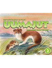 Uumajut, Volume 2 (English/Inuktitut): Learn More About Arctic Wildlife!