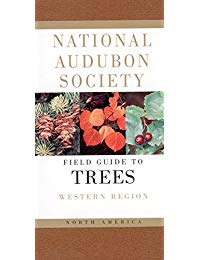 National Audubon Society Field Guide to North American Trees--W: Western Region
