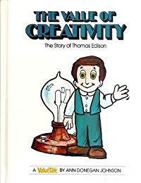 The Value of Creativity--The Story of Thomas Edison