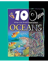 Oceans 100 Things You Should Know About