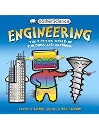 Basher Science: Engineering: The Riveting World of Buildings and Machines
