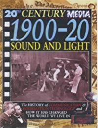 20th Century Media: 1900-1920 Sound & Light