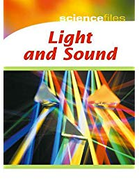 Science Files: Light and Sound