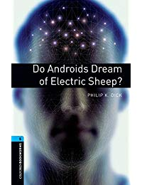 Do Androids Dream of Electric Sheep?: 1800 Headwords (Oxford Bookworms Library)