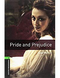 Oxford Bookworms Library, New Edition: Level 6 (2,500 headwords) Pride and Prejudice