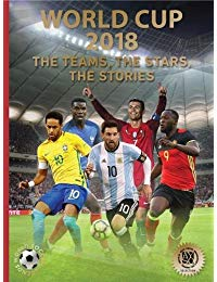 World Cup 2018: The Teams, the Stars, the Stories