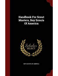 Handbook for Scout Masters: Boy Scouts of America