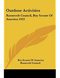 Outdoor Activities: Roosevelt Council, Boy Scouts of America 1933