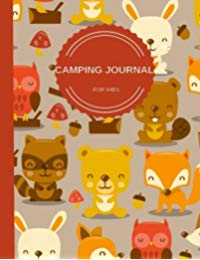 Camping Journal For Kids: Perfect Camping Diary of Notebook for Kids: Over 125 Pages with Prompts