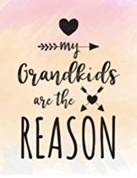 My Grandkids Are The Reason: Mothers Day Gifts Grandma From Grandkids - 8.5x11 Doodle Sketch Book (V2)