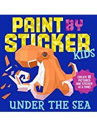 Paint by Sticker Kids: Under the Sea: Create 10 Pictures One Sticker at a Time!