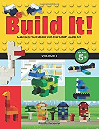Build It! Volume 1: Make Supercool Models with Your LEGO® Classic Set