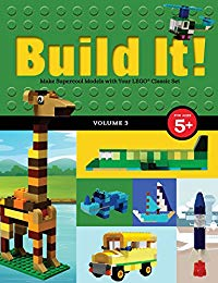 Build It! Volume 3: Make Supercool Models with Your LEGO® Classic Set